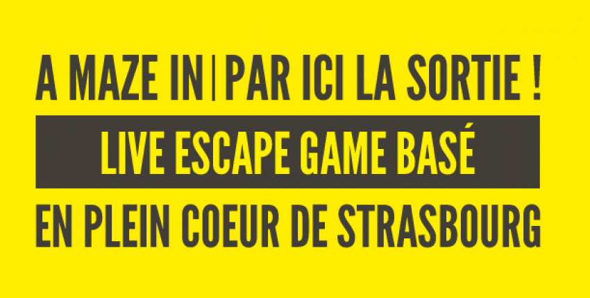 A maze in escape game strasbourg
